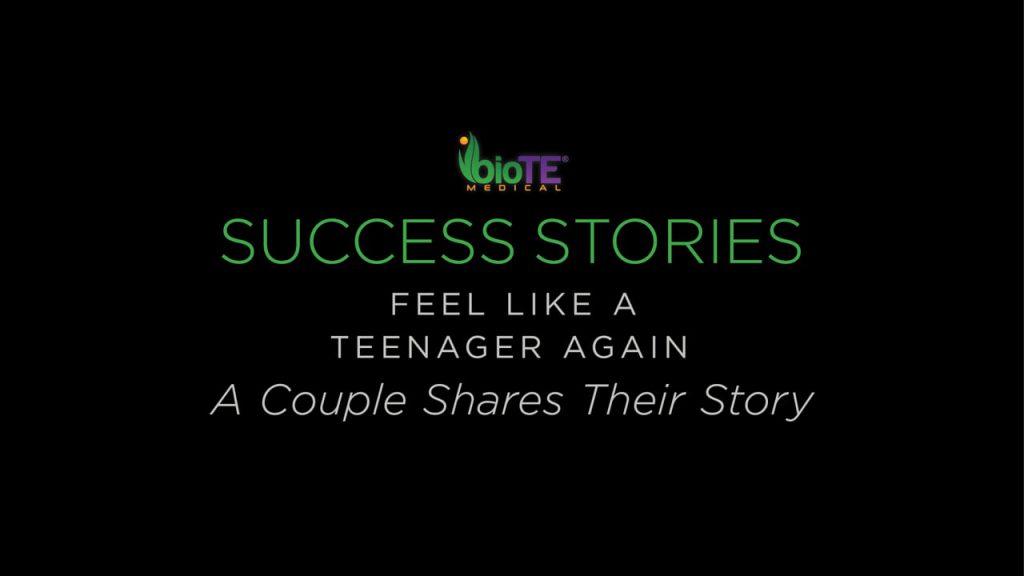 Couple Shares How BioTE Helped Them Feel Like Teenagers Again