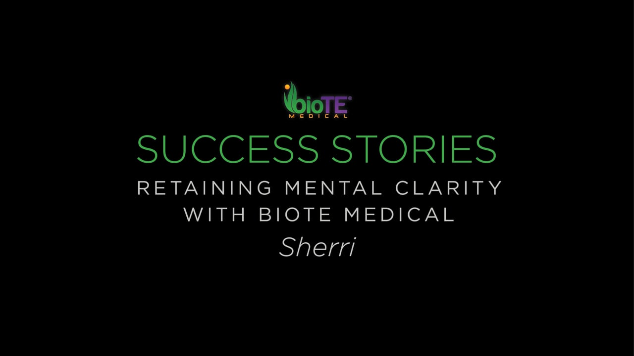 Sherri On Regaining Her Mental Clarity With BioTE Medical